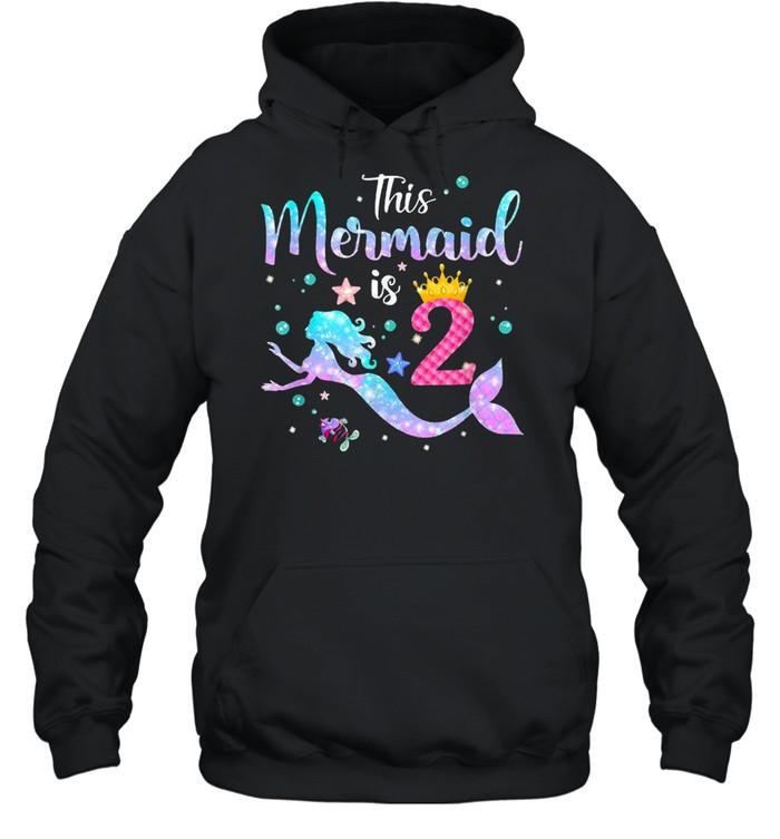 This Mermaid Is 2 Years Old Birthday T- Unisex Hoodie