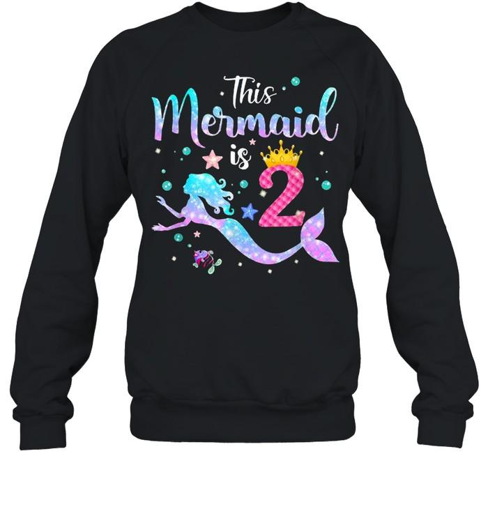 This Mermaid Is 2 Years Old Birthday T- Unisex Sweatshirt