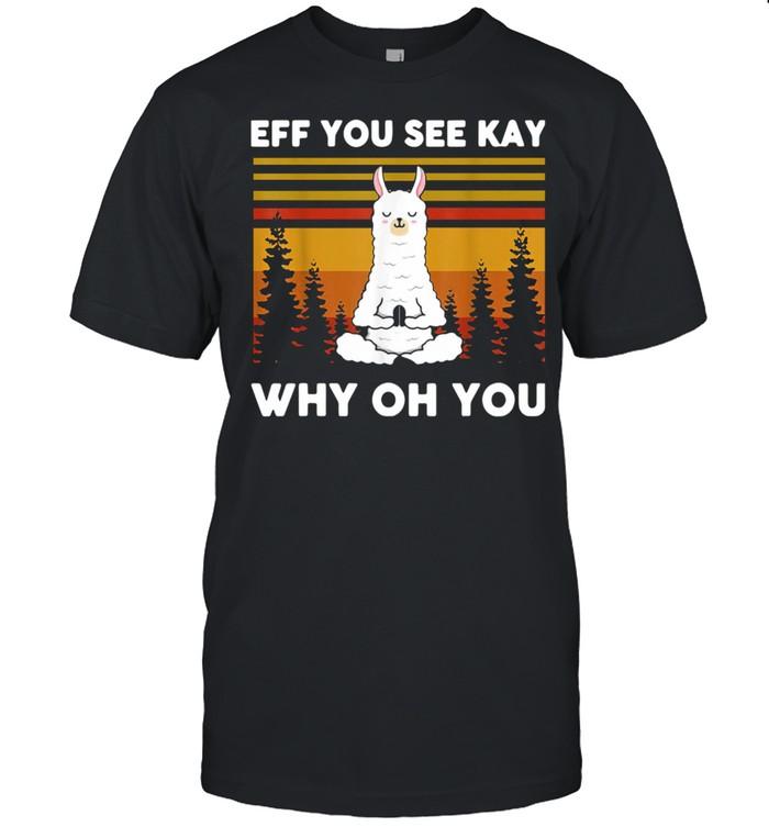 Vintage Eff You See Kay Why Oh You Llama Shirt