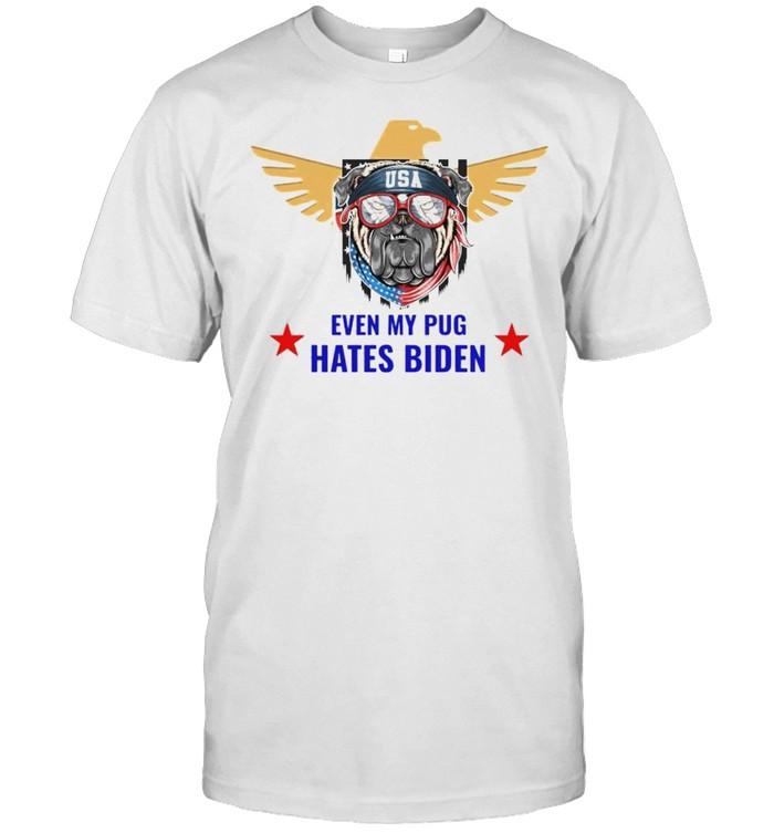 Even my pug hates Biden shirt