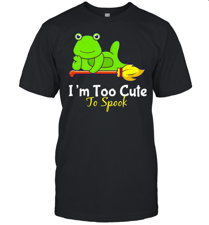 Frog I'm too cute to spook shirt