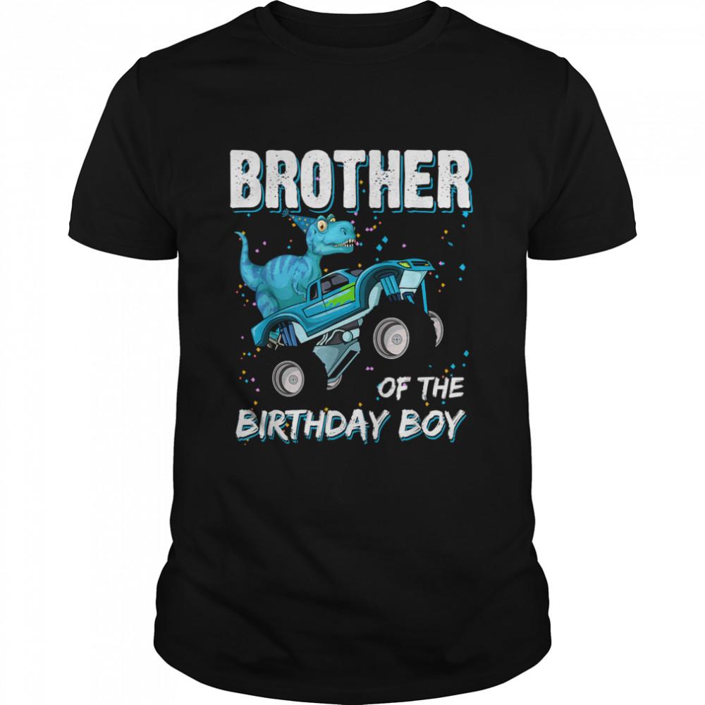 Brother Of The Birthday Boy TRex Dinosaur Monster Truck T-Shirt